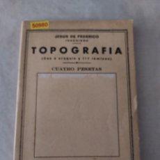Enciclopedias de segunda mano: 50980 - TOPOGRAFIA (CON 4 CROQUIS DE 117 LAMINAS) - POR JESUS DE FEDERICO - PEQUEÑA ENC. Nº 98. Lote 277425783
