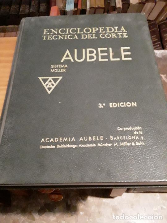ENCICLOPEDIA TECNICA DEL CORTE.AUBELE.SISTEMA MULLER.3RA EDICION.159 LECCIONES. (Libros de Segunda Mano - Enciclopedias)