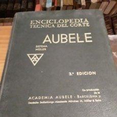 Enciclopedias de segunda mano: ENCICLOPEDIA TECNICA DEL CORTE.AUBELE.SISTEMA MULLER.3RA EDICION.159 LECCIONES.. Lote 283727508