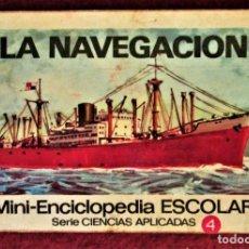 Livres d'occasion: MINI ENCICLOPEDIA ESCOLAR CIENCIAS APLICADAS Nº 4 LA NAVEGACIÓN EXCELENTE. Lote 284785023