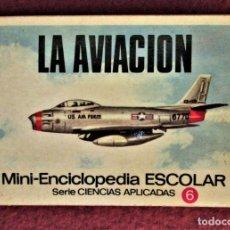 Livres d'occasion: MINI ENCICLOPEDIA ESCOLAR CIENCIAS APLICADAS Nº 6 LA AVIACIÓN EXCELENTE. Lote 284785423