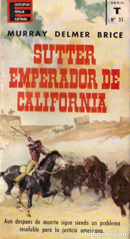 ENCICLOPEDIA POPULAR ILUSTRADA, Nº 35: SUTTER EMPERADOR DE CALIFORNIA (Libros de Segunda Mano - Enciclopedias)