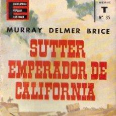 Enciclopedias de segunda mano: ENCICLOPEDIA POPULAR ILUSTRADA, Nº 35: SUTTER EMPERADOR DE CALIFORNIA. Lote 285616363
