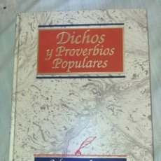 Enciclopedias de segunda mano: DICHOS Y PROVERBIOS POPULARES. Lote 289770953