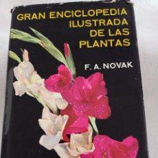 Enciclopedias de segunda mano: GRAN ENCICLOPEDIA ILUSTRADA DE LAS PLANTAS. F.A.NOVAK. CIRCULO DE LECTORES. 1972. ILUSTRADA.. Lote 295942658