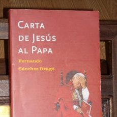Libros de segunda mano - Carta de Jesús al Papa por Fernando Sánchez Dragó de Ed. Planeta en Barcelona 2001 - 18213787