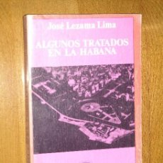Libros de segunda mano: ALGUNOS TRATADOS EN LA HABANA POR JOSÉ LEZAMA LIMA DE ED. ANAGRAMA EN BARCELONA 1971. Lote 25334351