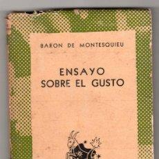 Libros de segunda mano: ENSAYO SOBRE EL GUSTO POR EL BARON DE MONTESQUIEU. COLEECION AUSTRAL Nº 862. ESPASA CALPE. AÑO 1948. Lote 14513780