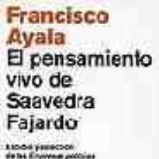 Libros de segunda mano: EL PENSAMIENTO VIVO DE SAAVEDRA FAJARDO DE FRANCISCO DE AYALA (PENÍNSULA). Lote 16472438