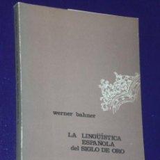 Libros de segunda mano: LA LINGÜÍSTICA ESPAÑOLA DEL SIGLO DE ORO. . Lote 26287548