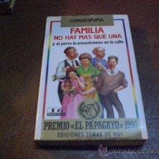 Libros de segunda mano: PREMIO PAPAGAYO 1990 FAMILIA NO HAY MAS QUE UNA Y EL PERRO LO ENCONTRAMOS EN LA CALLE.-. Lote 24597420