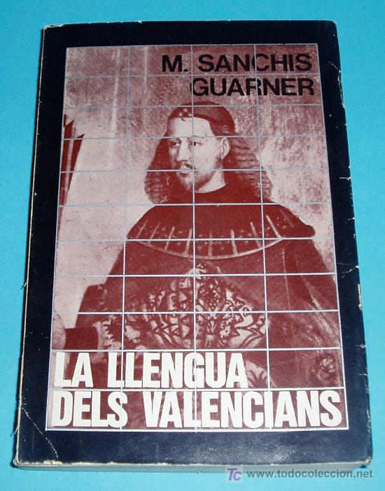 LA LLENGUA DELS VALENCIANS. M. SANCHIS GUARNER (Libros de Segunda Mano (posteriores a 1936) - Literatura - Ensayo)