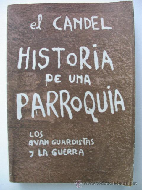 HISTORIA DE UNA PARROQUIA. FRANCISCO CANDEL (Libros de Segunda Mano (posteriores a 1936) - Literatura - Ensayo)