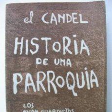 Libros de segunda mano: HISTORIA DE UNA PARROQUIA. FRANCISCO CANDEL. Lote 18176591