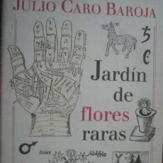 Libros de segunda mano: JARDÍN DE FLORES RARAS. CARO BAROJA, JULIO. 1993. CÍRCULO DE LECTORES. Lote 18659451