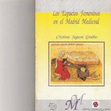 Libros de segunda mano: LOS ESPACIOS FEMENINOS - CRISTINA SEGURA GRAIÑO. Lote 19867599