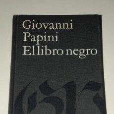 Libros de segunda mano: EL LIBRO NEGRO. GIOVANNI PAPINI. CIRCULO DE LECTORES. Lote 25140855
