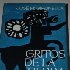 Libros de segunda mano: GRITOS DE LA TIERRA. JOSE MARIA GIRONELLA. EDITORIAL PLANETA. Lote 27322732