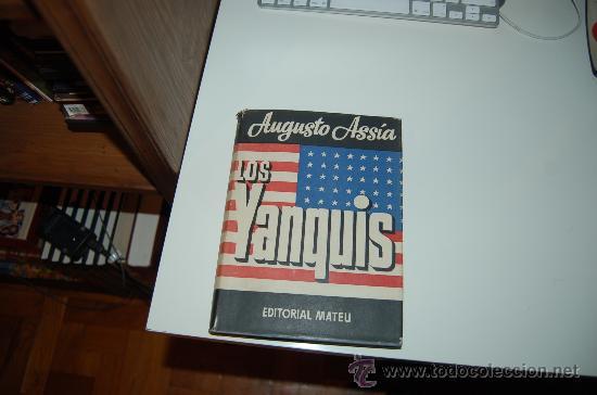 LOS YANQUIS. POR AUGUSTO ASSÍA (Libros de Segunda Mano (posteriores a 1936) - Literatura - Ensayo)