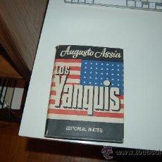 Libros de segunda mano: LOS YANQUIS. POR AUGUSTO ASSÍA. Lote 26516206