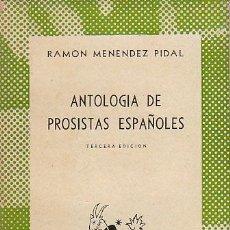 Libros de segunda mano: RAMÓN MENENDEZ PIDAL, ANTOLOGIA DE PROSISTAS ESPAÑOLES, AUSTRAL Nº 110, 284 PAGINAS, 1943. Lote 25357002