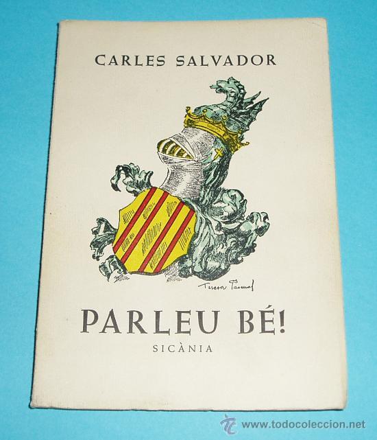 PARLEU BÉ!. OBRA PÒSTUMA DE CARLES SALVADOR. PRÒLEG DE SOFIA SALVADOR I MONFERRER (Libros de Segunda Mano (posteriores a 1936) - Literatura - Ensayo)