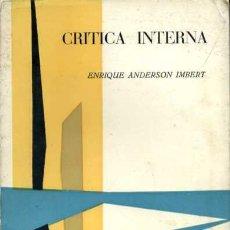 Libros de segunda mano: ENRIQUE ANDERSON IMBERT - CRÍTICA INTERNA. Lote 27433025
