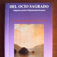 Libros de segunda mano: JORGE RODRÍGUEZ PADRÓN: DEL OCIO SAGRADO (ALGUNOS POETAS HISPANOAMERICANOS). Lote 23565838