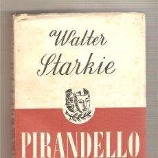 Libros de segunda mano - PIRANDELLO .- WALTER STARKIE - 27545356