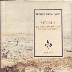 Libros de segunda mano: SEVILLA, LA CIUDAD DE LOS CINCO NOMBRES. JUSTO MORALES PADRÓN.. Lote 27137513
