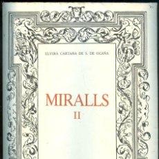Libros de segunda mano: NUMULITE 0131 MIRALLS II ILUSTRA MANUEL SÁNCHEZ DE ELVIRA CARTAÑA DE S. DE OCAÑA BARCELONA. Lote 24358685