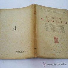 Libros de segunda mano: EL FUTURO MADRID. (CONFERENCIAS PRONUNCIADAS EN EL AULA MAGNA). FEBRERO-MAYO DE 1944 RM49926. Lote 26808853