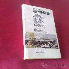 Libros de segunda mano: TRES HORAS EN EL MUSEO DEL PRADO - EUGENIO D´ORS ( AGUILAR 1966 ) _ PASTAS DURAS CON SOBRECUBIERTA -. Lote 26508149