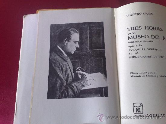 Libros de segunda mano: TRES HORAS EN EL MUSEO DEL PRADO - Eugenio D´ors ( AGUILAR 1966 ) _ PASTAS DURAS CON SOBRECUBIERTA - - Foto 3 - 26508149