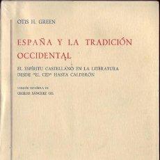 Libros de segunda mano: ESPAÑA Y LA TRADICIÓN OCCIDENTAL. OTIS H. GREEN. (4 VOLS. I, II, III Y IV). . Lote 25174367