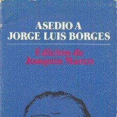 Libros de segunda mano: ASEDIO A JORGE LUIS BORGES VARIOS AUTORES SERIE AZULULTRAMAR1981. Lote 25797146