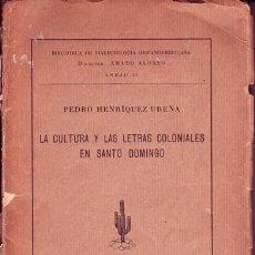 Libros de segunda mano: LA CULTURA Y LAS LETRAS COLONIALES EN SANTO DOMINGO. PEDRO HENRÍQUEZ UREÑA.. Lote 26022594