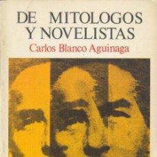 Libros de segunda mano: DE MITÓLOGOS Y NOVELISTAS CARLOS BLANCO AGUINAGA EDICIONES TURNER 1975. Lote 26421730