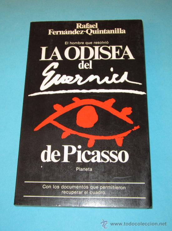 LA ODISEA DEL GUERNICA DE PICASSO. RAFAEL FERNÁNDEZ-QUINTANILLA (Libros de Segunda Mano (posteriores a 1936) - Literatura - Ensayo)