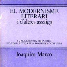 Libros de segunda mano: .EL MODERNISME LITERARI I DALTRES ASSAIGS - JOAQUIM MARCO. Lote 260857995