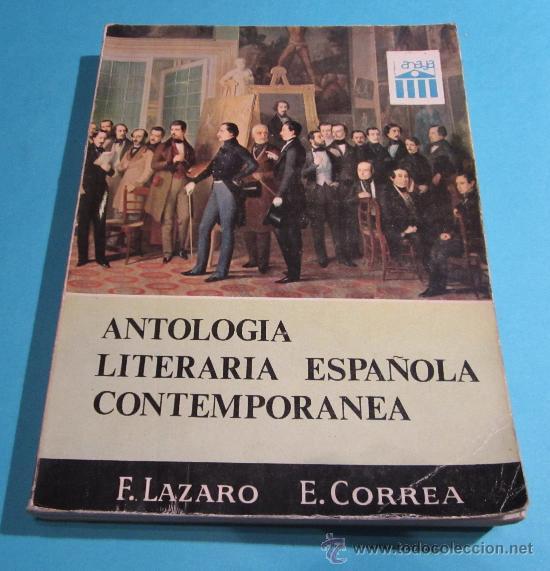 ANTOLOGÍA LITERARIA ESPAÑOLA CONTEMPORÁNEA. F. LÁZARO CARRETER. E. CORREA CALDERÓN (Libros de Segunda Mano (posteriores a 1936) - Literatura - Ensayo)