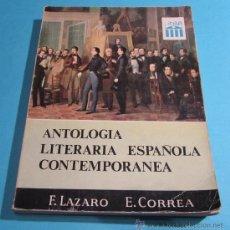 Libros de segunda mano: ANTOLOGÍA LITERARIA ESPAÑOLA CONTEMPORÁNEA. F. LÁZARO CARRETER. E. CORREA CALDERÓN. Lote 28441332
