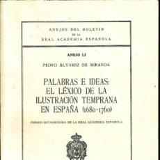 Libros de segunda mano: PALABRAS E IDEAS. EL LÉXICO DE LA ILUSTRACIÓN TEMPRANA EN ESPAÑA. PEDRO ALVAREZ DE MIRANDA.. Lote 28629669