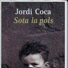 Libros de segunda mano: SOTA LA POLS - JORDI COCA. Lote 28794217