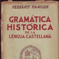 Libros de segunda mano: GRAMÁTICA HISTÓRICA DE LA LENGUA CASTELLANA. FEDERICO HANSEN. . Lote 28807332