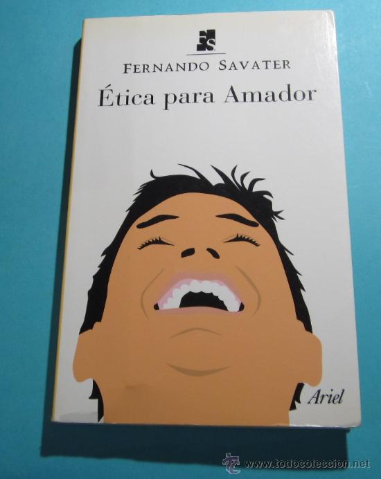 ÉTICA PARA AMADOR. FERNANDO SAVATER (Libros de Segunda Mano (posteriores a 1936) - Literatura - Ensayo)