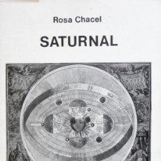 Libros de segunda mano: SATURNAL. ROSA CHACEL. Lote 28997224