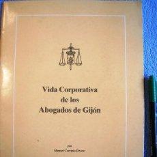 Gebrauchte Bücher - VIDA CORPORATIVA DE LOS ABOGADOS DE GIJON, ASTURIAS. MANUEL CORRIPIO RIVERO, 1992. - 29206456