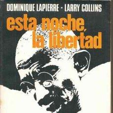 Libros de segunda mano: ESTA NOCHE, LA LIBERTAD - EL TRIUNFO Y LA TRAGEDIA DE GANDHI - DOMINIQUE LAPIERRE - LARRY COLLINS. Lote 29397343