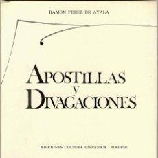 Libros de segunda mano: APOSTILLAS Y DIVAGACIONES. RAMÓN PÉREZ DE AYALA. Lote 29435257